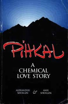 Pihkal Phenethylamines I Have Known And Loved. A Chemical Love Story. By Alexander and Ann Shulgin